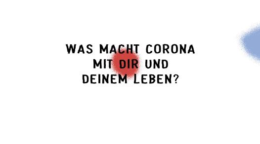 Bild mit Text: was macht Corona mit dir und deinem Leben?