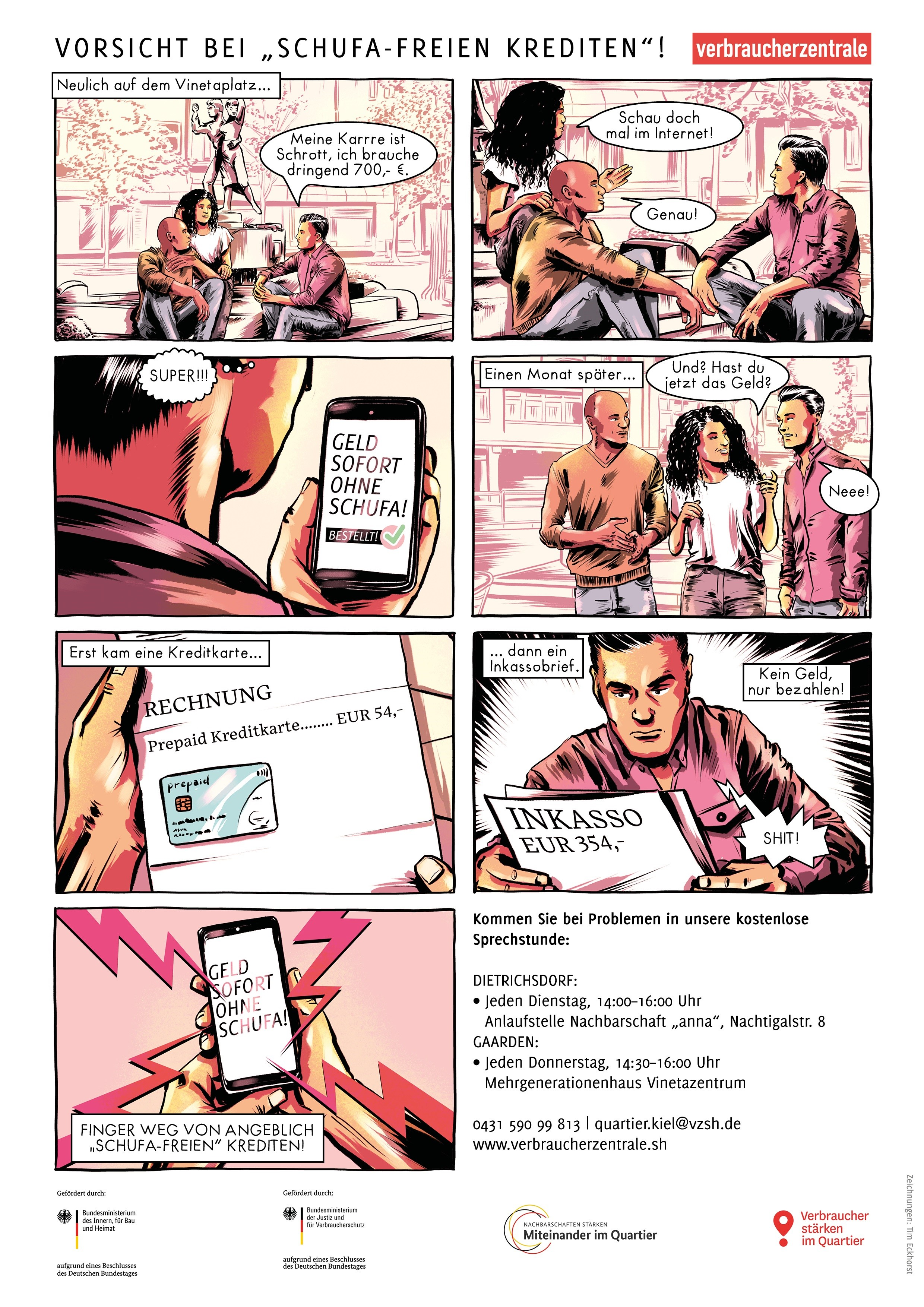 Comic: Ein Mann braucht Geld, seine Freunde empfehlen im Internet zu schauen. Dort findet er einen angeblich schufafreien Kredit, der sich jedoch als Falle entpuppt: Erst kommt eine Kreditkarte, dann ein Inkassobrief. Neben dem Comic stehen die Kontaktdaten der Verbraucherschützer